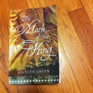 Book Recommendation: The Mark of the King by Jocelyn Green