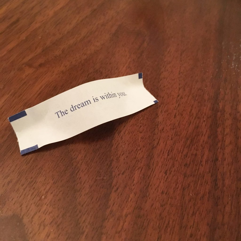 """the dream is within you"" fortune"